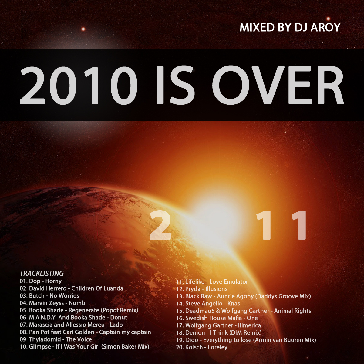 2010 is over - Best of electronic music 2010 (Mixed by Aroy)