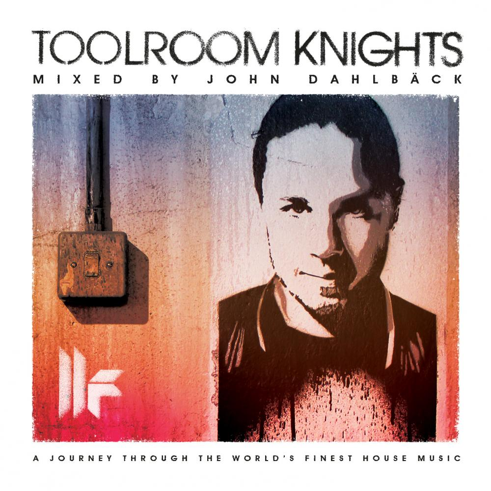 Toolroom Knights - Mixed by John Dahlback