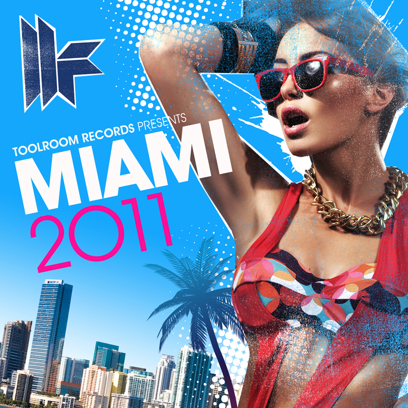 Toolroom Records Miami 2011 - Compilation