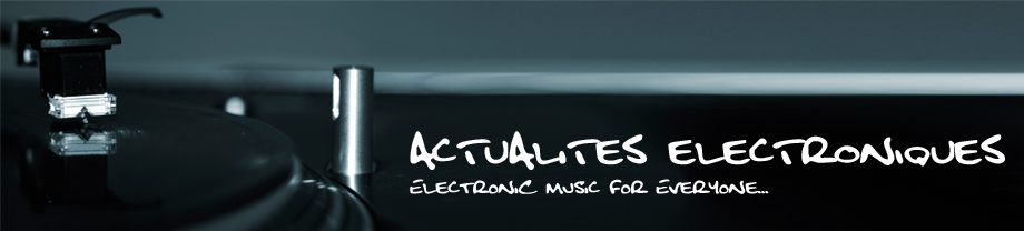 Actualites Electroniques - Your daily dose of electronic music news