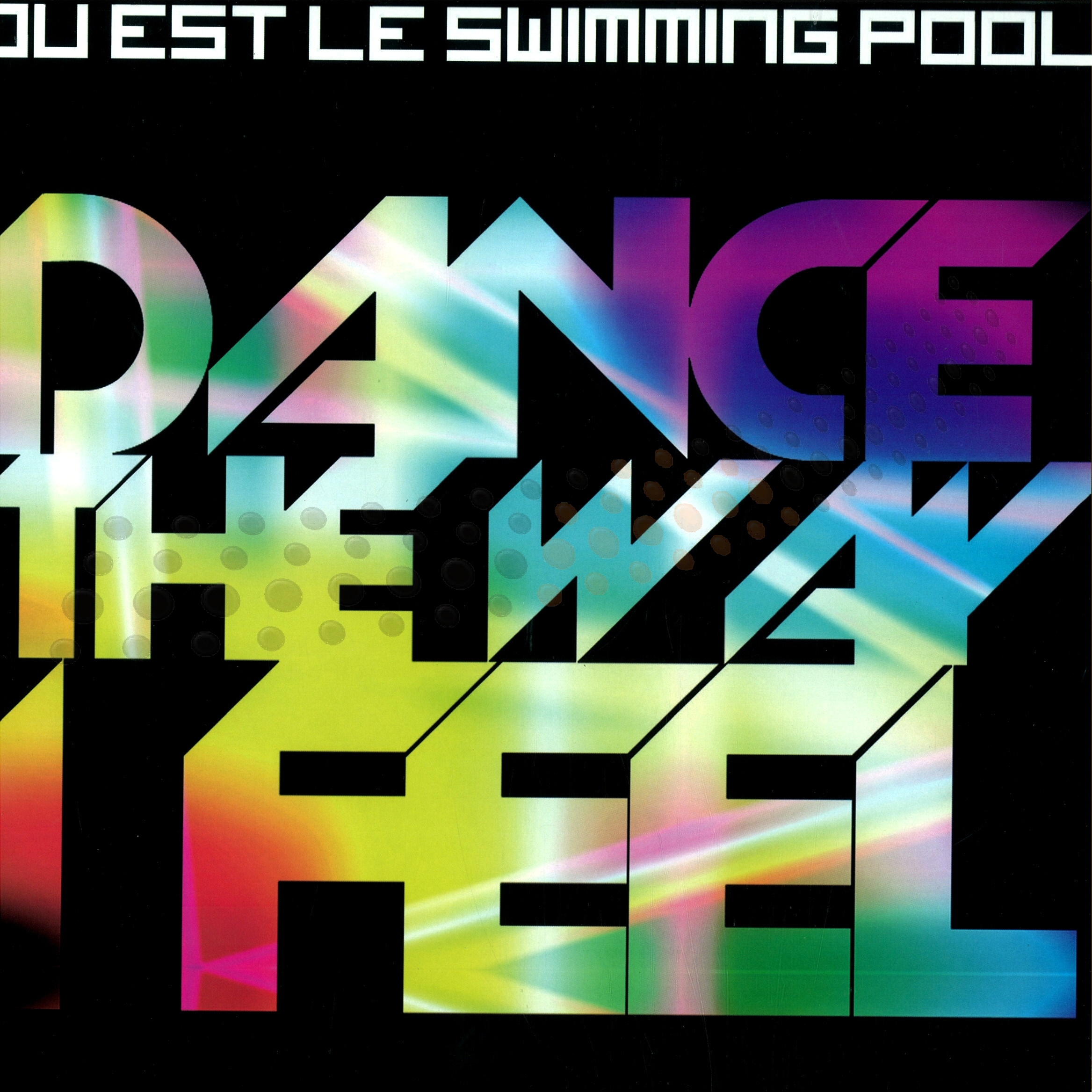 Ou est le Swimming Pool - Dance the way i feel (Armand Van Helden Remix)