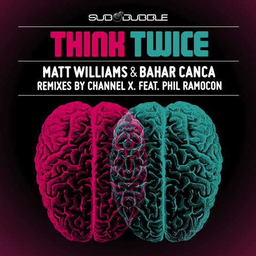 Bahar Canca and Matt Williams - Think Twice EP