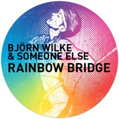 Bjorn Wilke and Someone Else - Rainbow Bridge EP