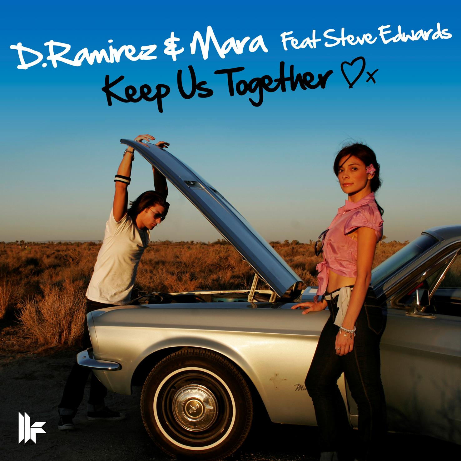 D Ramirez and Mara feat Steve Edwards - Keep us together