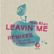 DJ T feat Khan - Leavin Me (Remixes EP)