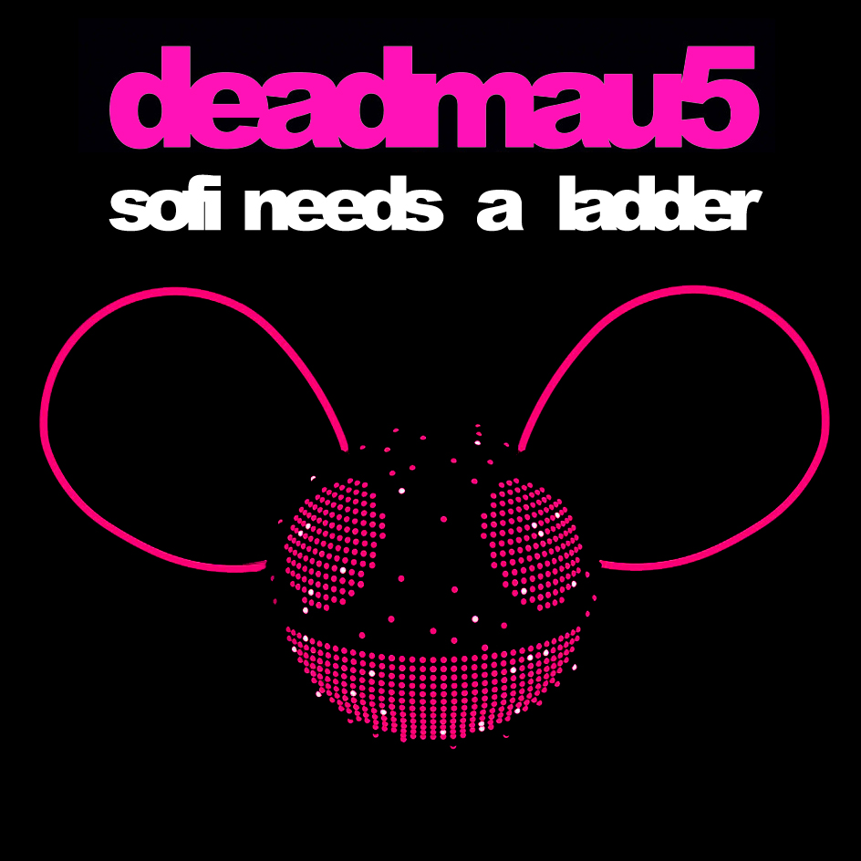 Deadmau5 feat SOFI - Sofi needs a ladder