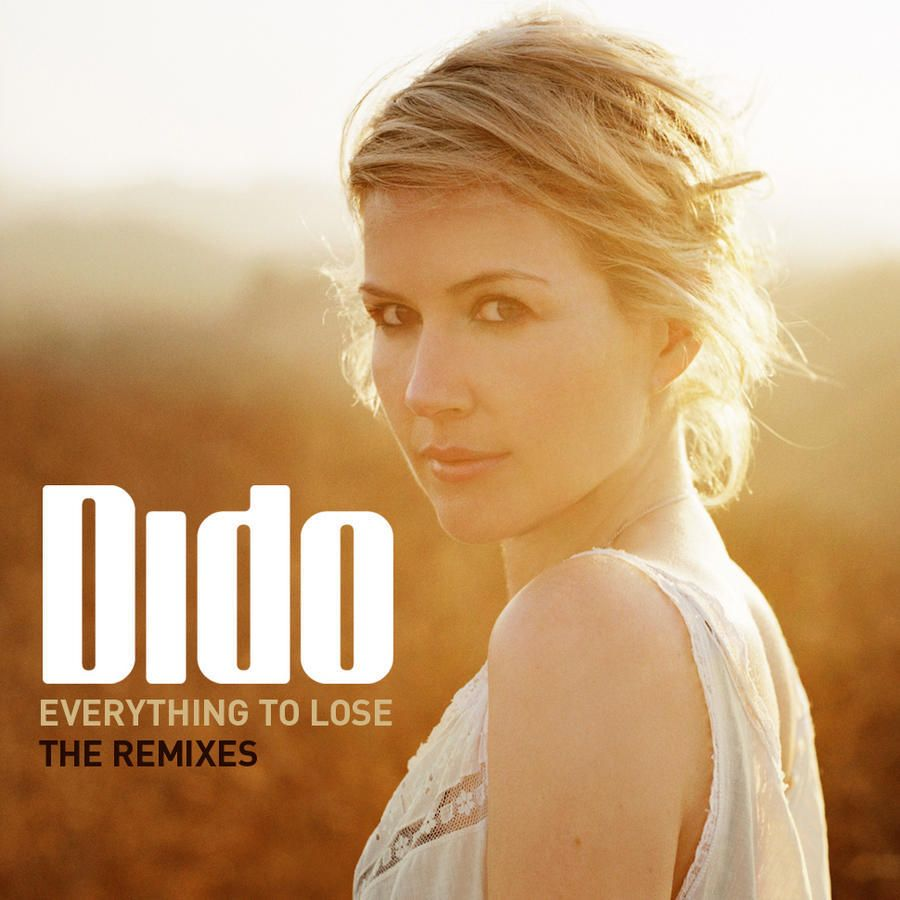 Dido - Everything to lose (The Remixes)