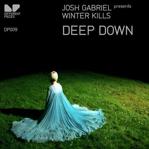 Josh Gabriel pres Winter Kills - Deep Down
