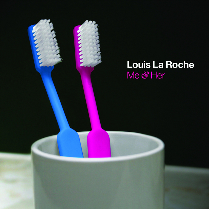 Louis la Roche - Me and her EP