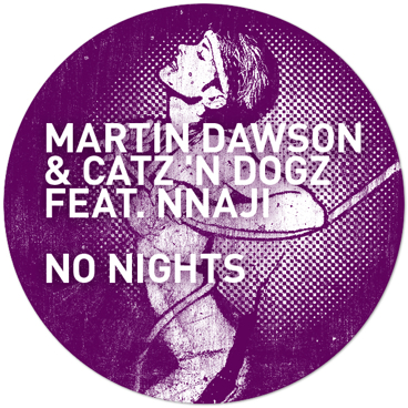 Martin Dawson and Catz N Dogz feat Nnaji - No Nights EP