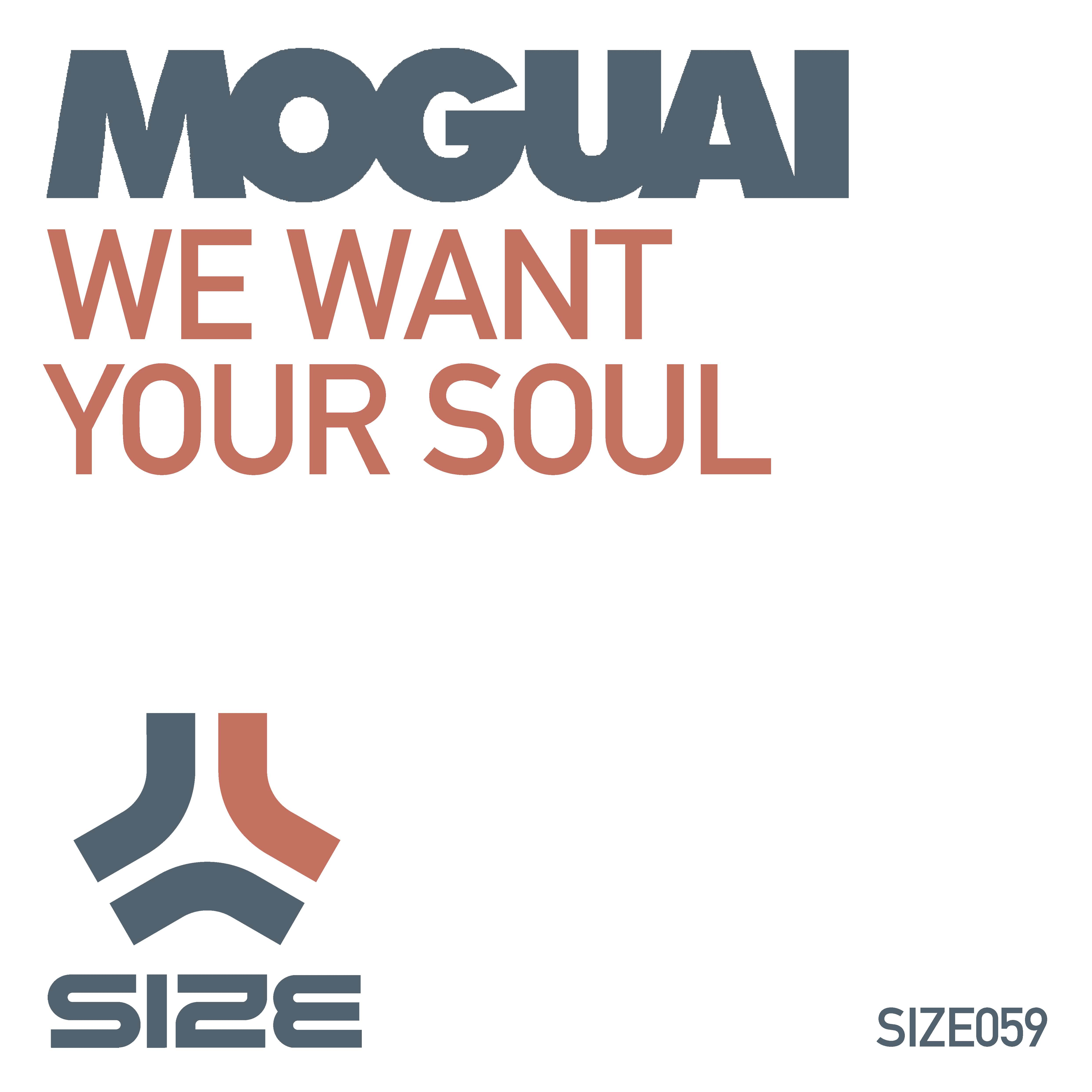 Moguai - We Want Your Soul EP