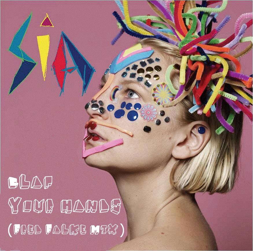 Sia - Clap your hands (Fred Falke Mix)
