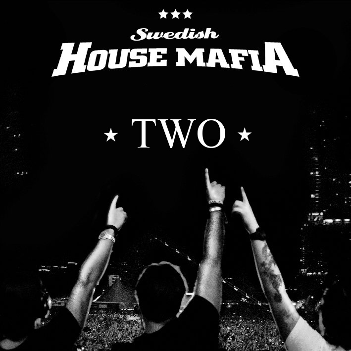 Swedish House Mafia - Two