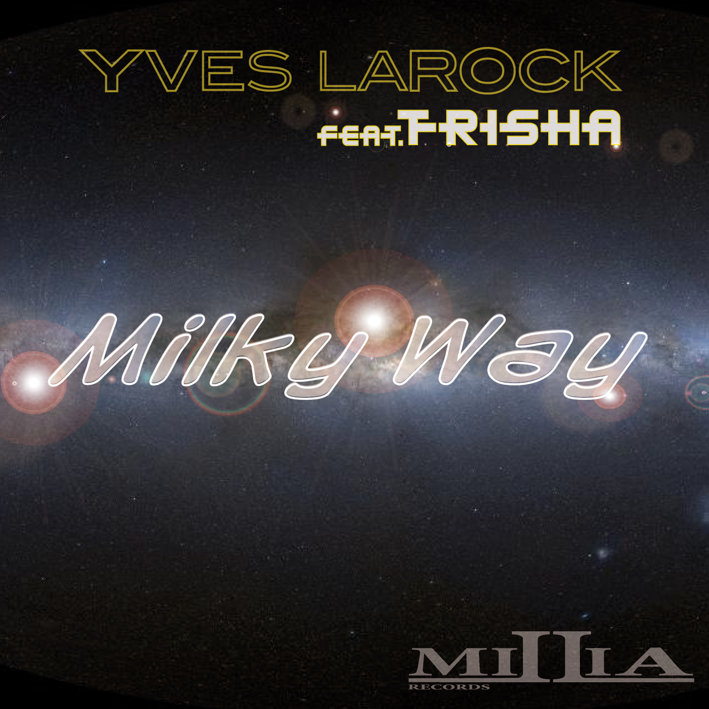 Yves Larock ft Trisha - Milky Way EP