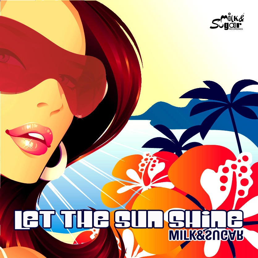Milk and Sugar - Let the sun shine (Sax 2009 Remix)